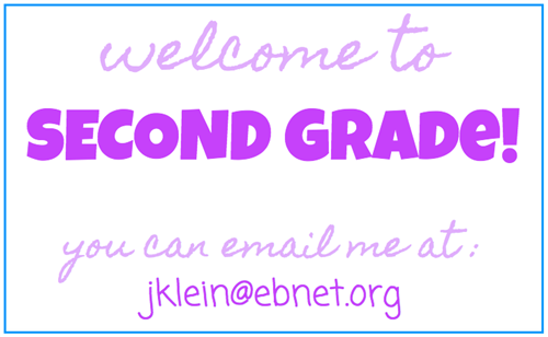 Welcome to Second Grade! You can email me at: jklein@ebnet.org